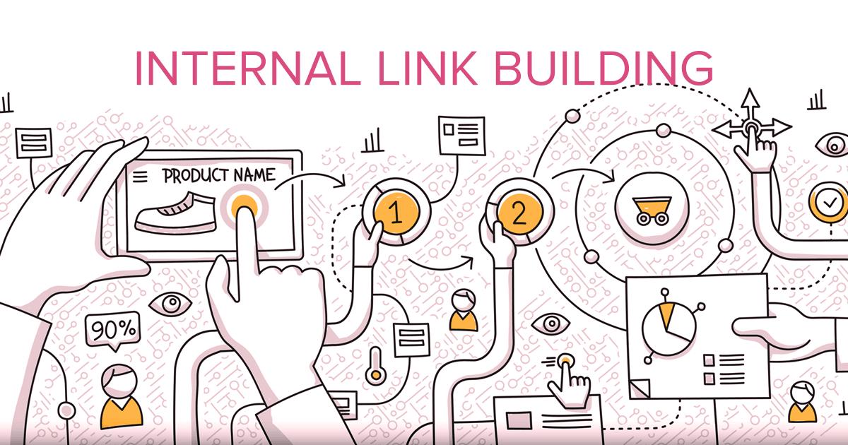 Liên kết nội bộ - Internal Link là gì liên kết nội bộ sao mới hợp lý